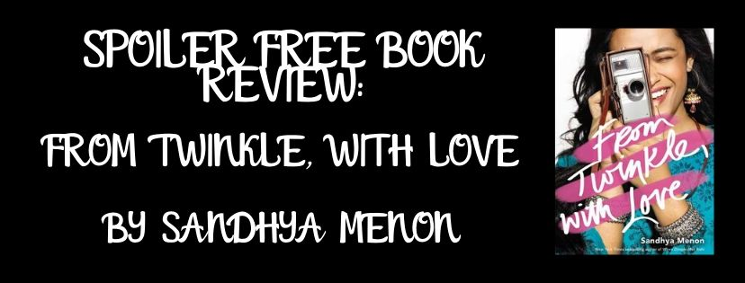 Spoiler Free Review: From Twinkle, With Love by Sandhya Menon