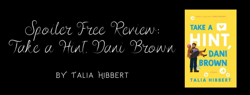 Spoiler Free Review: Take a Hint, Dani Brown (The Brown Sisters #2) by Talia Hibbert