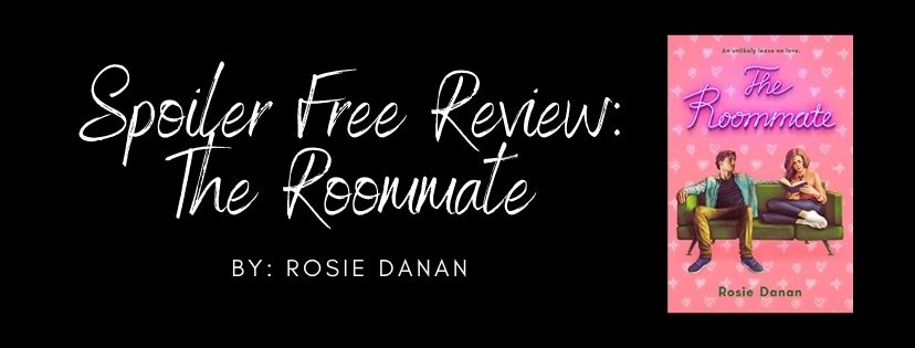 Spoiler Free Review: The Roommate by Rosie Danan