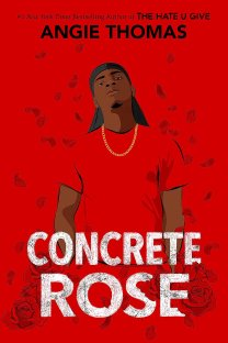 Concrete Rose Angie Thomas https://app.asana.com/0/1135954362417873/1168658175790681/f