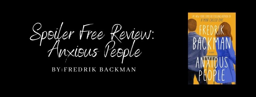 Spoiler Free Review: Anxious People by Fredrik Backman