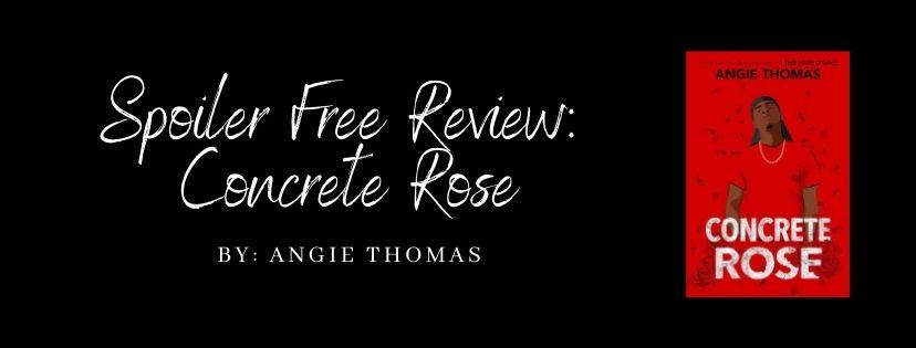 Spoiler Free Review: Concrete Rose by AngieThomas