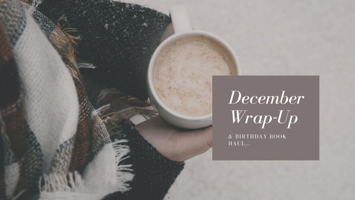 December 2020 Wrap-Up & Birthday BookHaul