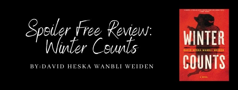 Spoiler Free Review: Winter Counts by David Heska Wanbli Weiden