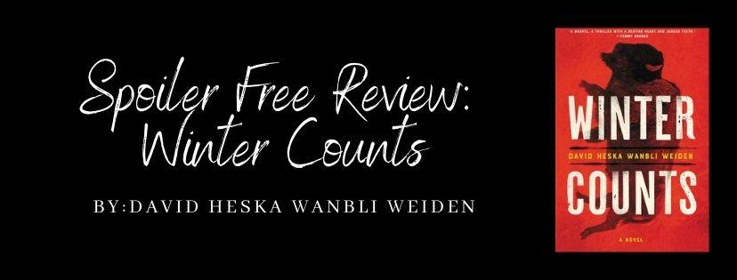 Spoiler Free Review: Winter Counts by David Heska WanbliWeiden