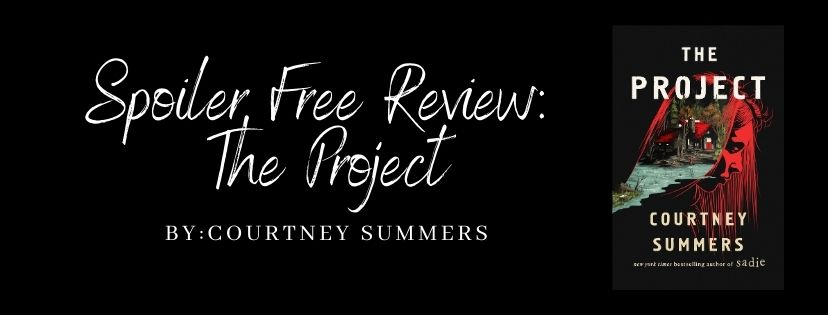Spoiler Free Review: The Project by Courtney Summers
