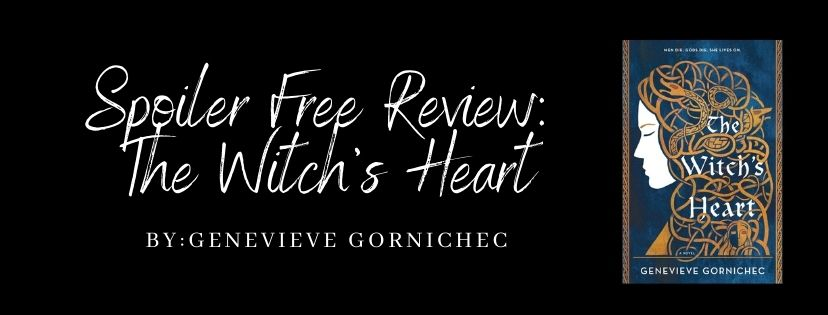 Spoiler Free Review: The Witch's Heart by GenevieveGornichec