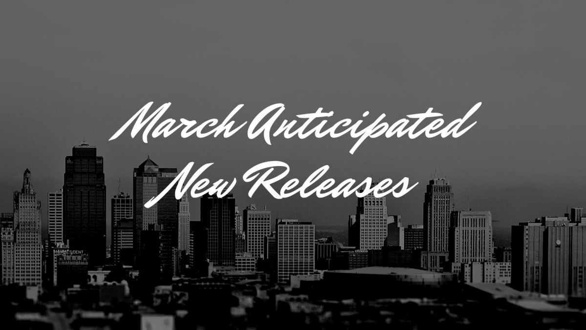 March 2021 Anticipated New Releases