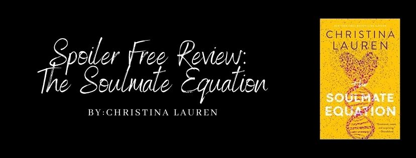 Spoiler Free Review: The Soulmate Equation by ChristinaLauren