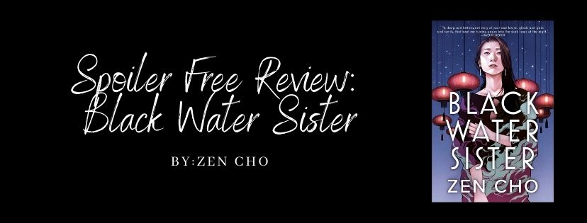 Spoiler Free Review: Black Water Sister by ZenCho