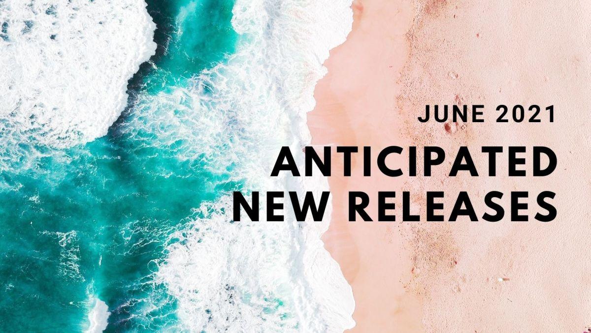 June 2021 Anticipated NewReleases