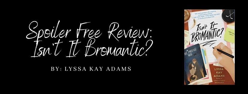Spoiler Free Review: Isn't It Bromantic? by Lyssa KayAdams